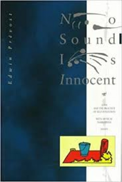 No Sound is Innocent: AMM and the Practice of Self-Invention:
