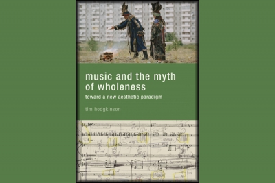 Music and the Myth of Wholeness